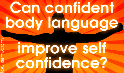 Can Confident Body Language Improve Self Confidence?