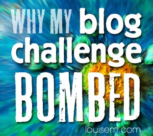 Why My Blog Challenge BOMBED!