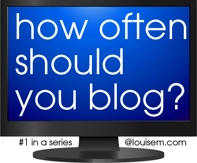 How Often to Blog: Can You Blog Too Much?