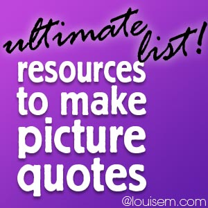 Ultimate List of FREE Resources to Make Picture Quotes!