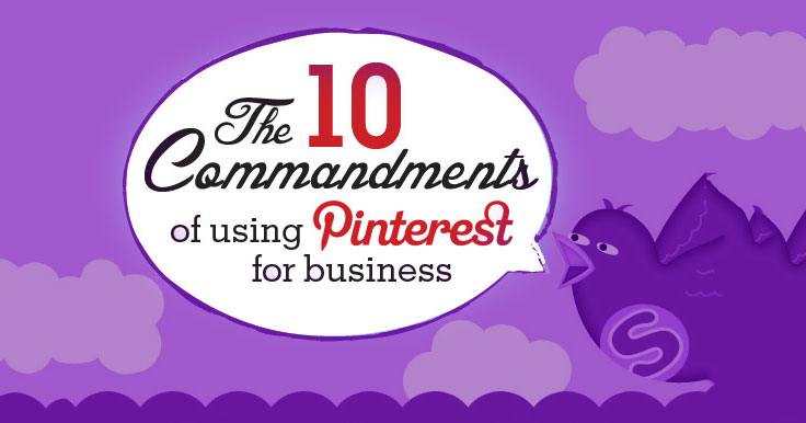 "Using Pinterest for business? Whether just getting started or honing your skills, you'll love this ""10 Commandments of Pinterest for Business"" infographic."