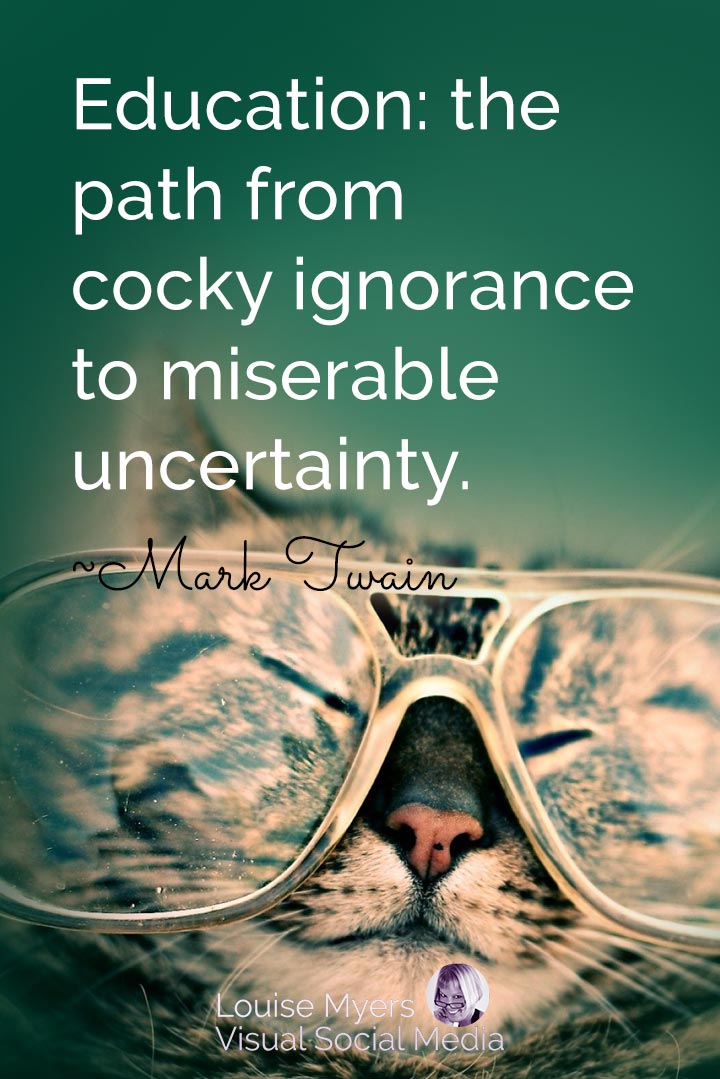 Mark Twain quote image: education from ignorance to uncertainty