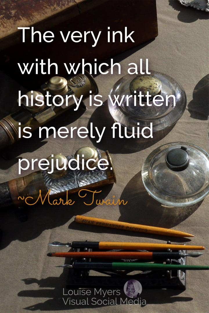 Mark Twain quote image: the ink of history is fluid prejudice