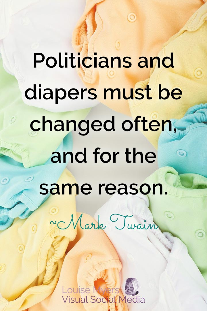 Mark Twain quote image: politicians and diapers must be changed often