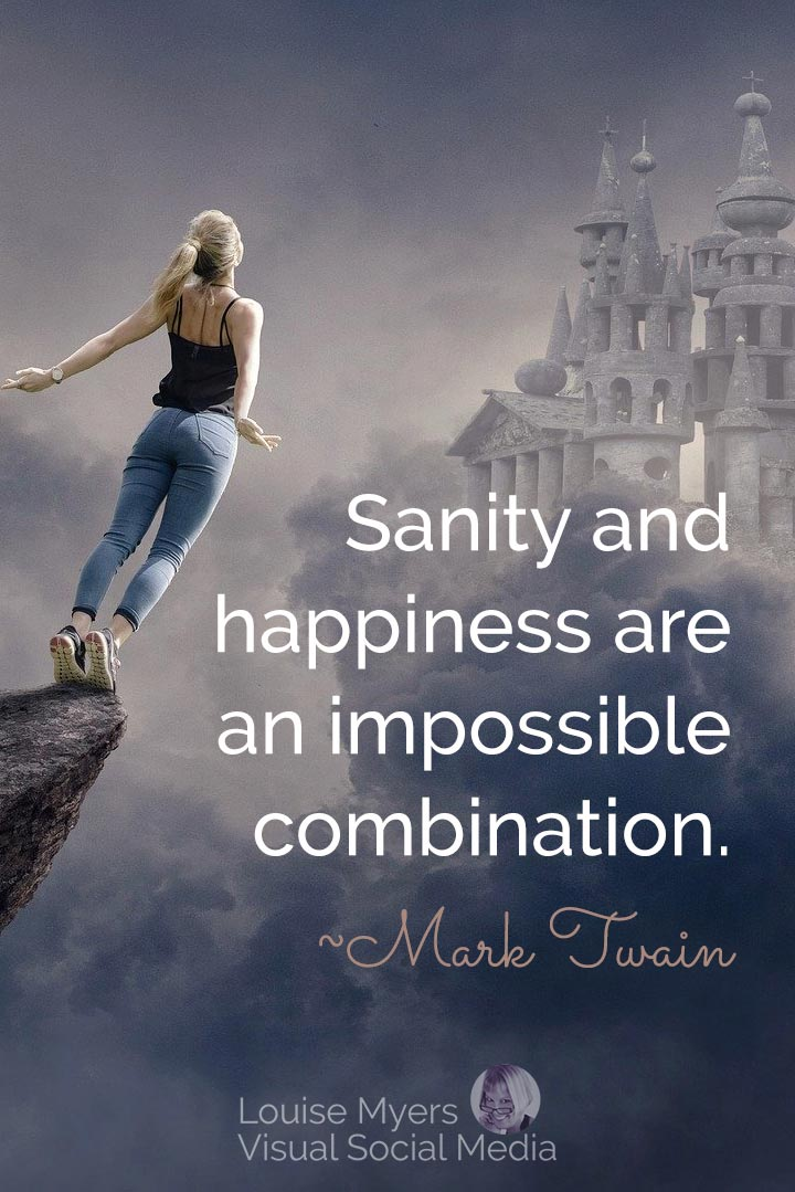 Mark Twain quote image: sanity and happiness impossible combination