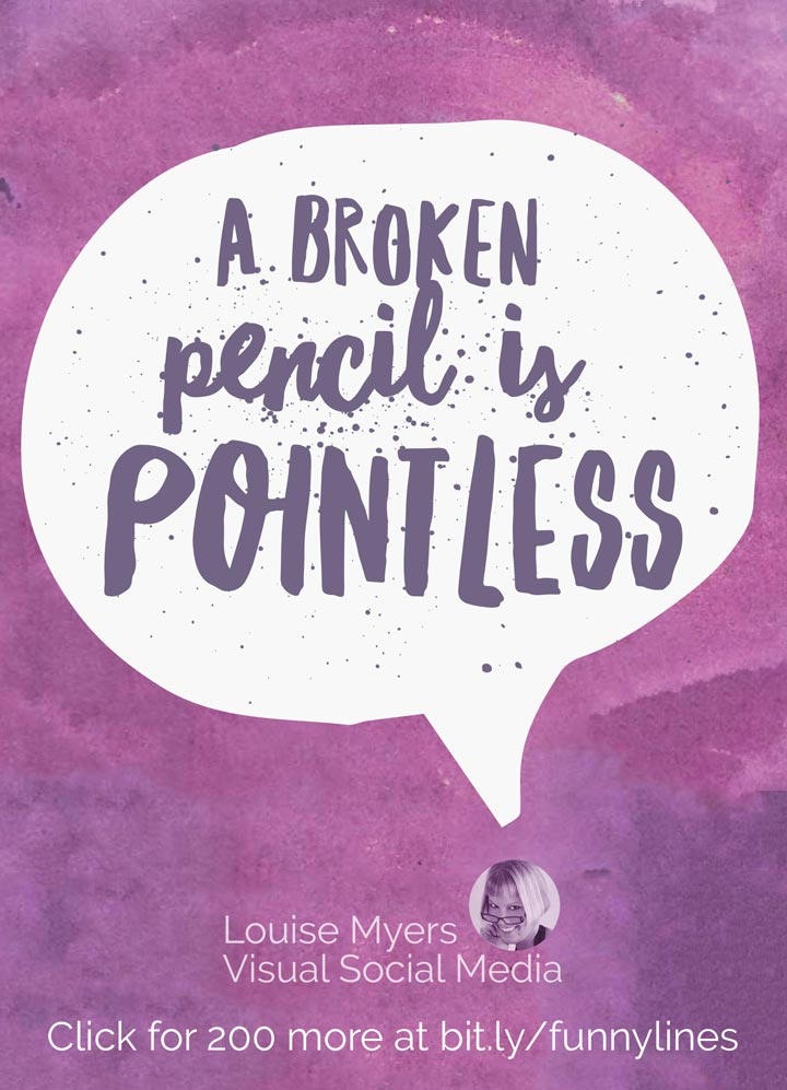 A broken pencil is pointless.