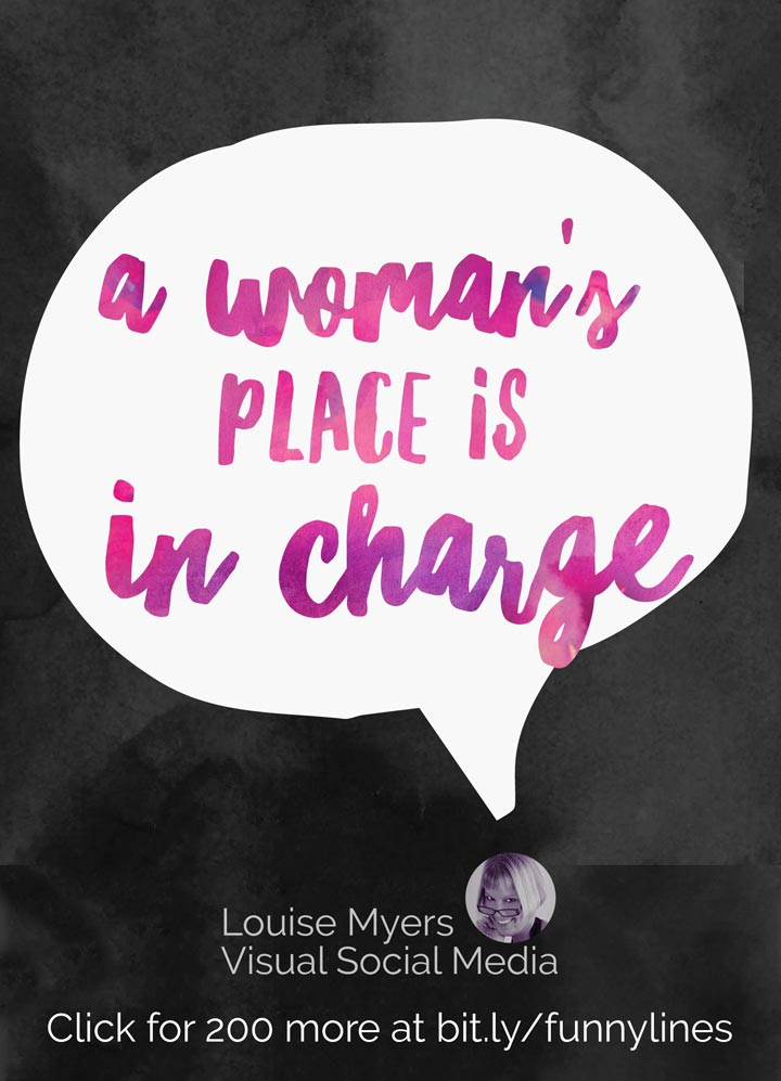 A woman's place is in charge.
