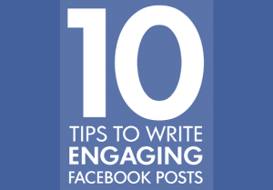 10 Tips for Facebook Posts that Get Engagement [Infographic]