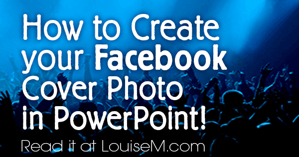 How to Create Your Facebook Cover Photo in PowerPoint