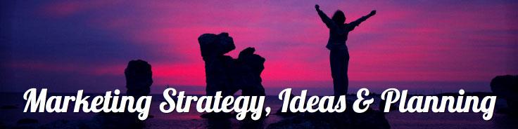 Marketing Strategy, Social Media Ideas & Planning