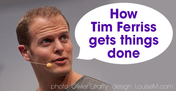 How Tim Ferriss Gets Things Done