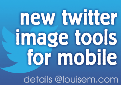 New Twitter Image Tools for Mobile