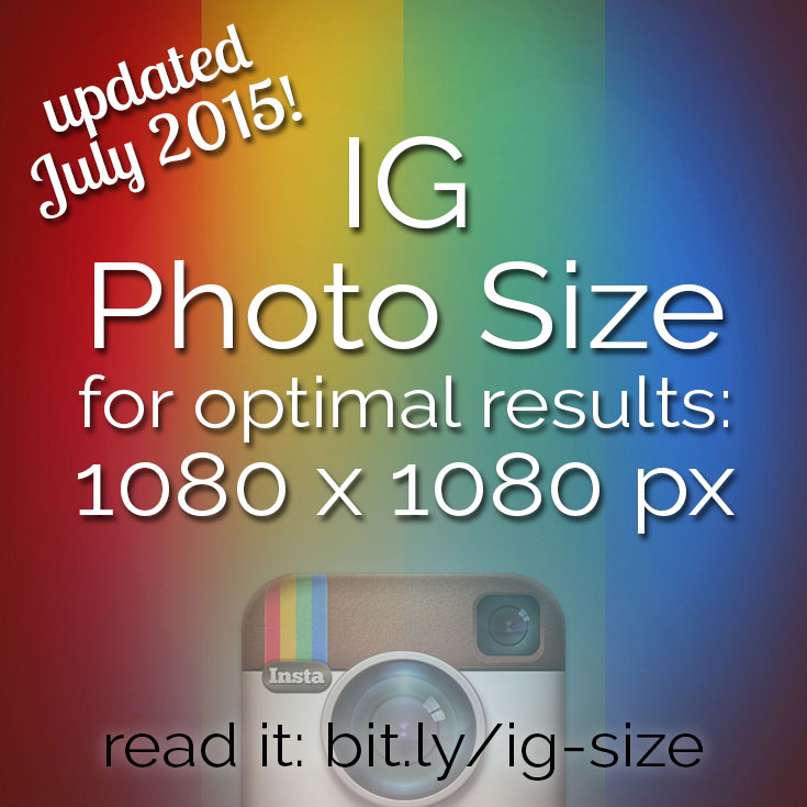 Looking to create images in the optimal Instagram photo size? Instagram updated to high resolution photos July 2015! Get the latest here.