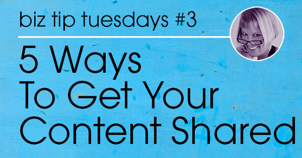 5 Ways to Get People to Share Content For You