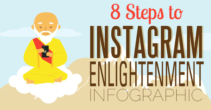 8 Steps to Instagram Enlightenment! Infographic