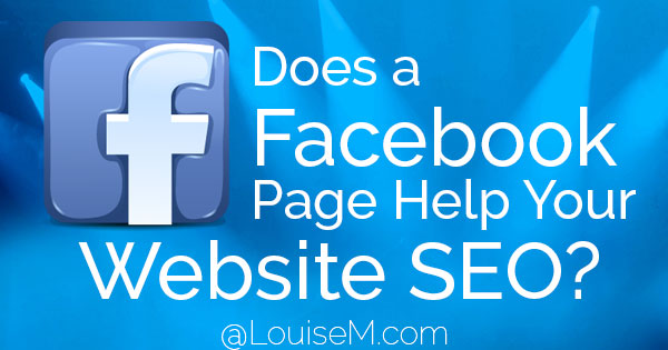 Does having a Facebook Page will boost your website's SEO? Or is this just a