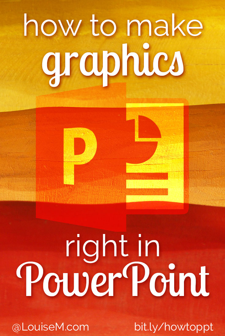 How to Make Graphics in PowerPoint: Yes You Can!