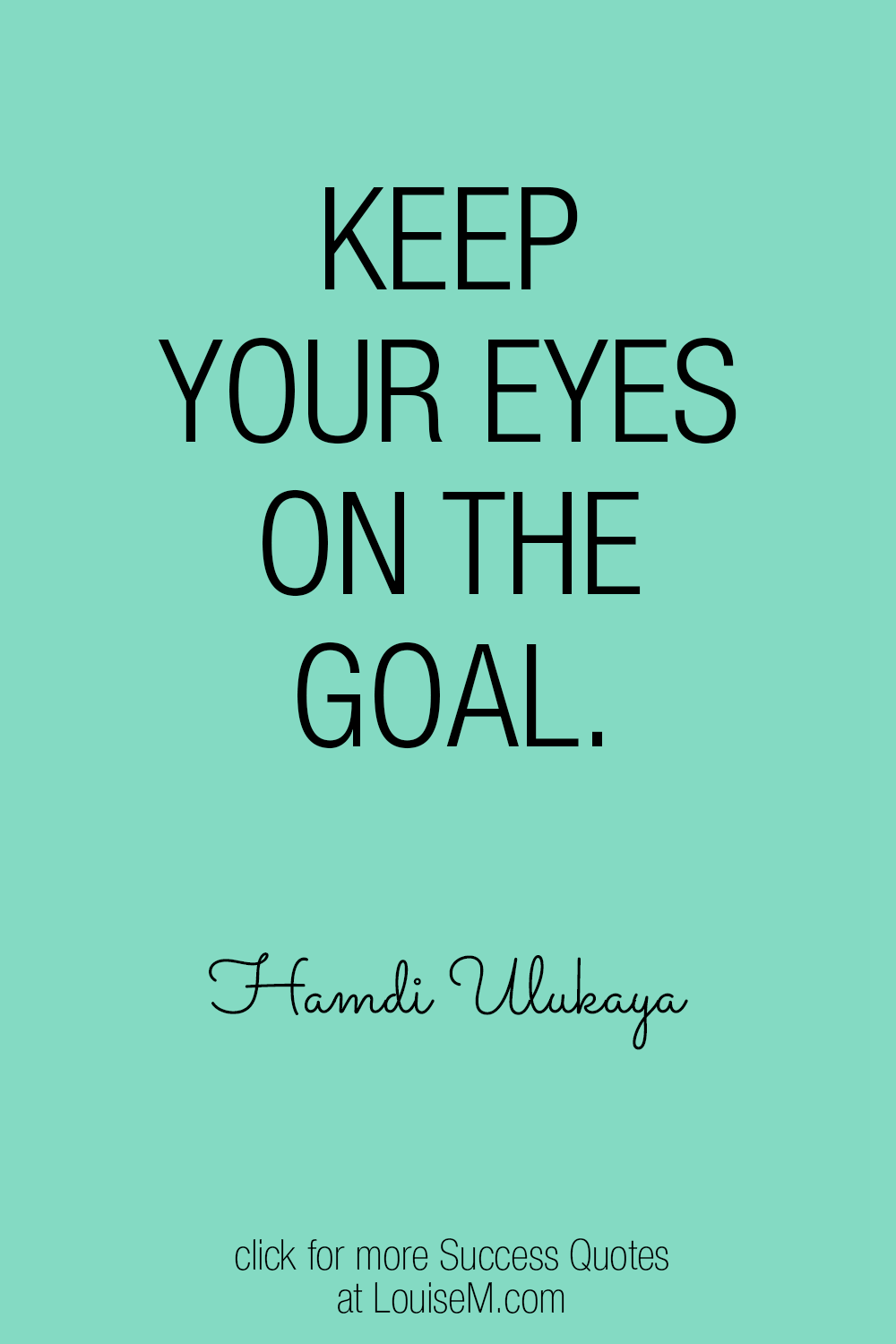keep your eyes on the goal quote graphic
