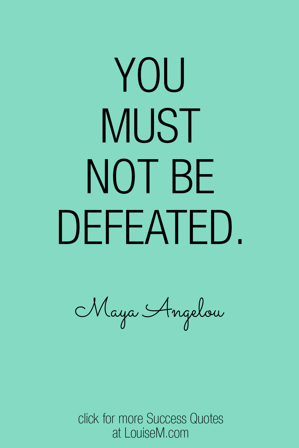 you must not be defeated quote picture