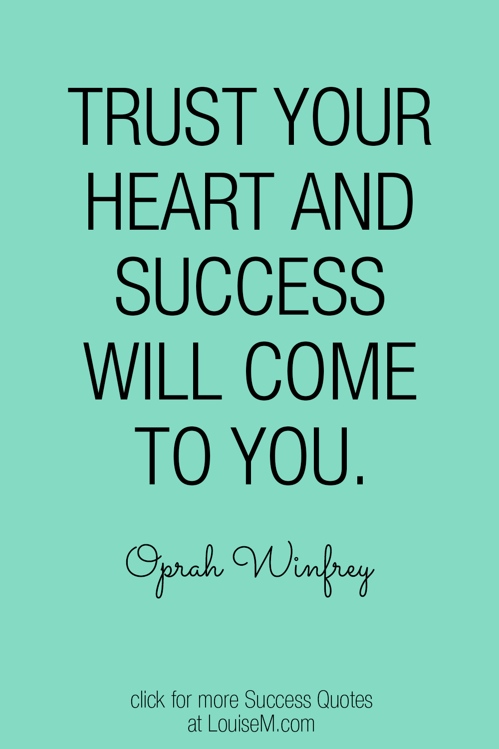 Trust your heart, and success will come to you quote graphic