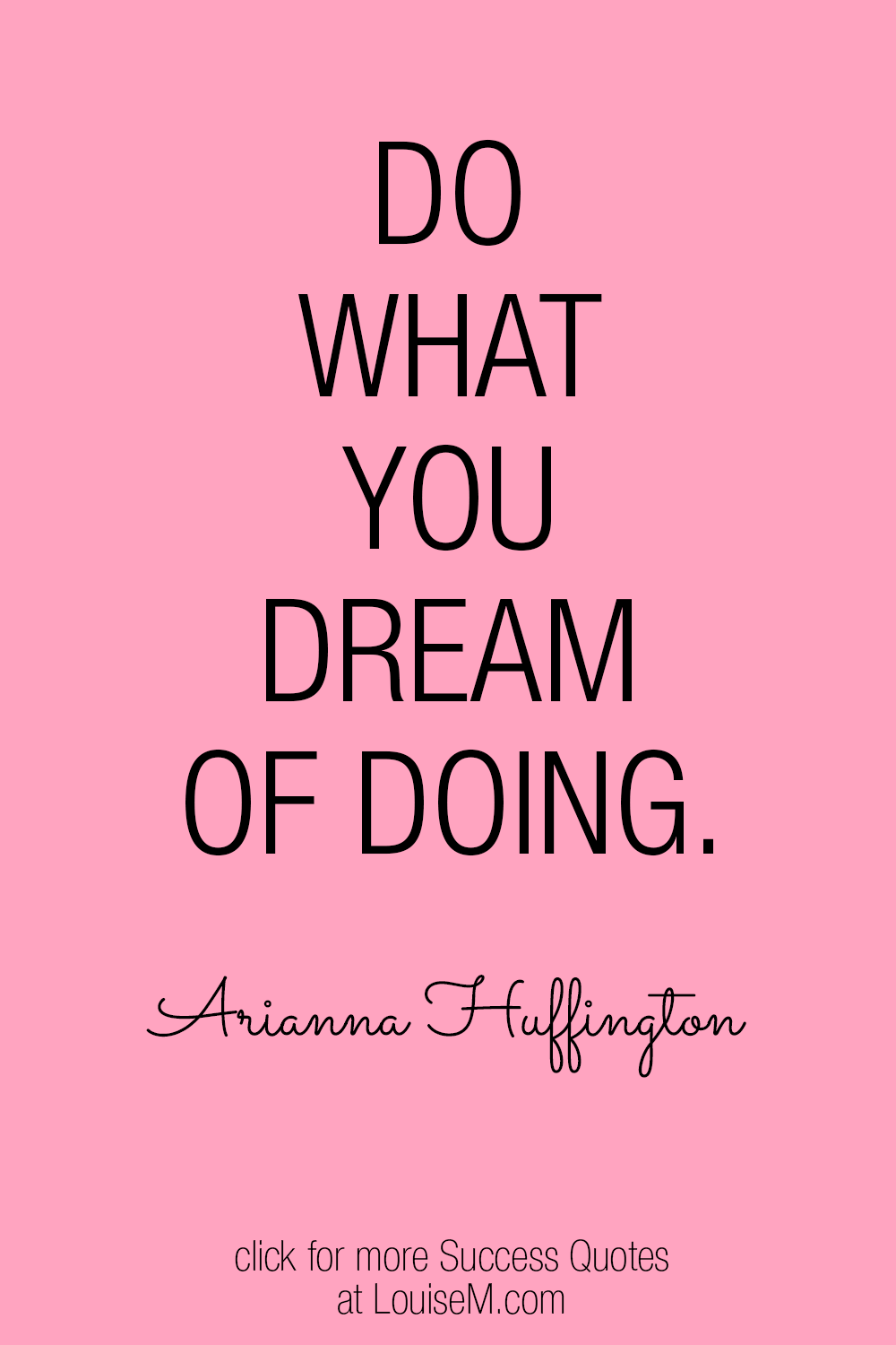 do what you dream of doing quote on pink background