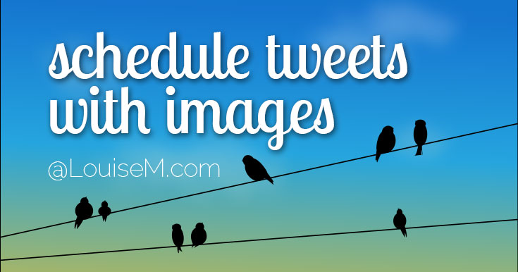 How to Schedule Tweets with Images in 5 Minutes a Week