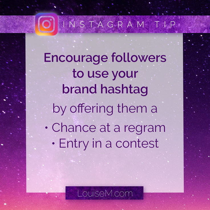 Create a custom Instagram hashtag for your brand or campaign.