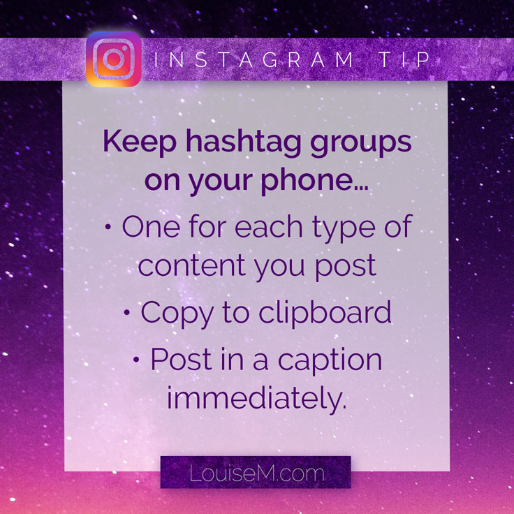 Instagram tips: For easiest hashtagging, keep groups of 30 hashtags in your phone's Notes app.