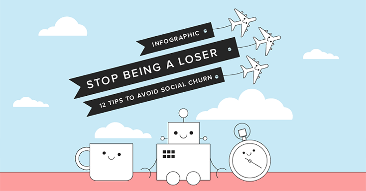 Don't you hate losing followers? Avoid social churn on Facebook, Twitter, Pinterest, G+ and other social media sites with the 12 tips on this infographic.