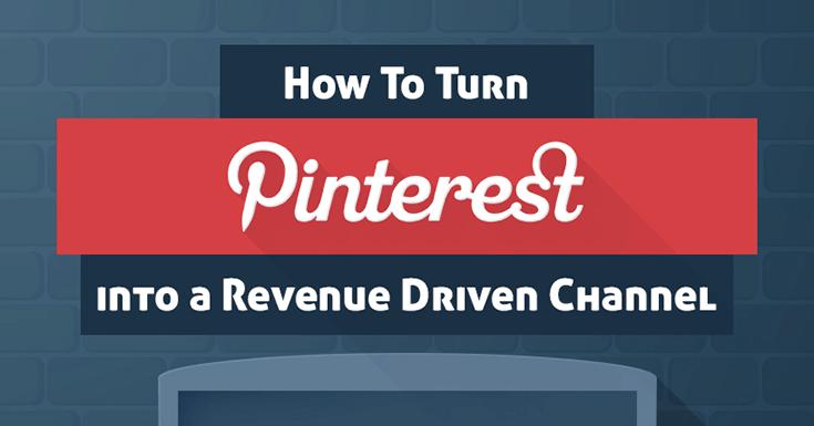 How to Pump Up Pinterest Revenue