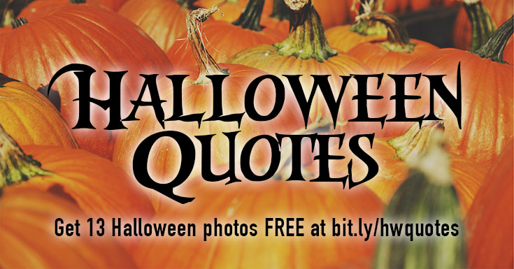 BOO! 31 Halloween Quotes & 13 FREE Photos to Make Your Own Memes