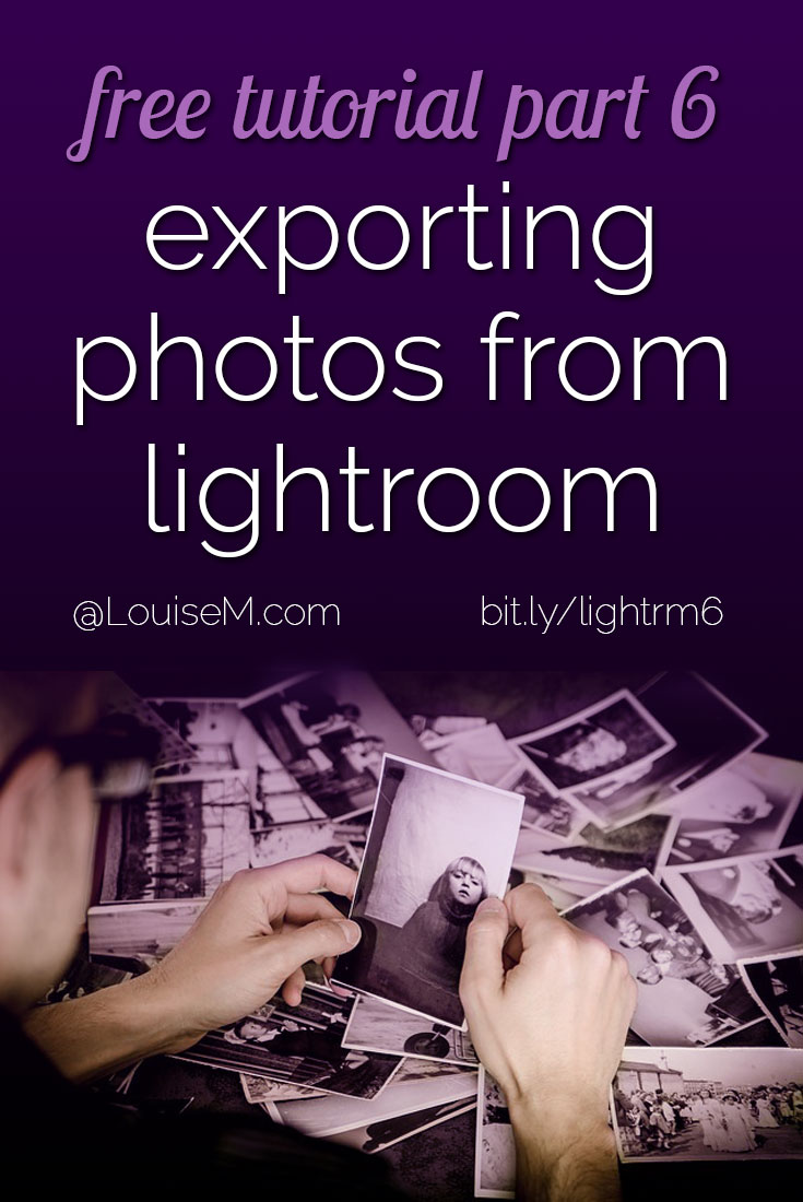 How to use Adobe Lightroom session 6: learn how to export photos from Lightroom so you can share them with the world! Links to our other free tutorials too.