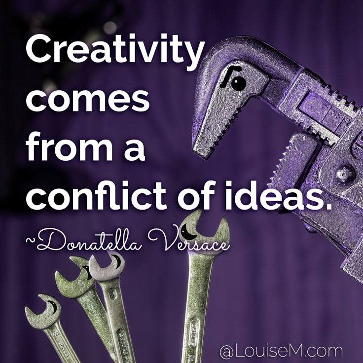 Creativity comes from a conflict of ideas. ~Donatella Versace