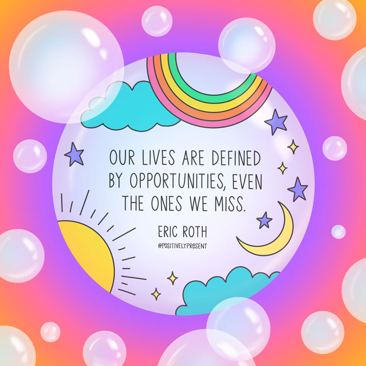 Motivational quote: Our lives are defined by opportunities