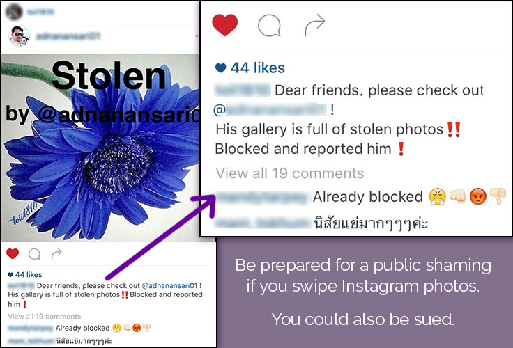 Instagram users aren't shy about calling you out on content theft. There's even a hashtag: #photo_theives_busted