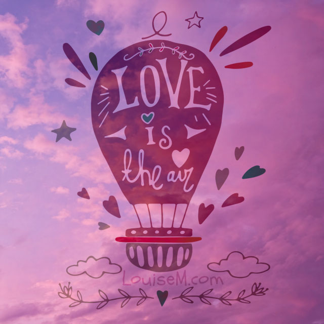 Quote image made with PicMonkey: Love is in the air.