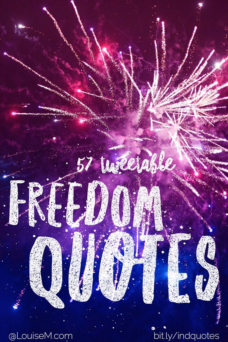 57 freedom quotes, just the right length to tweet! Patriotic quotes perfect for Independence Day, Memorial Day, Labor Day, and more. Plus a dozen picture quotes to share!