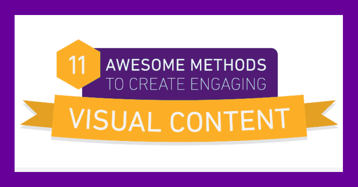 11 Ways to Create Visual Content That Grabs Your Audience!