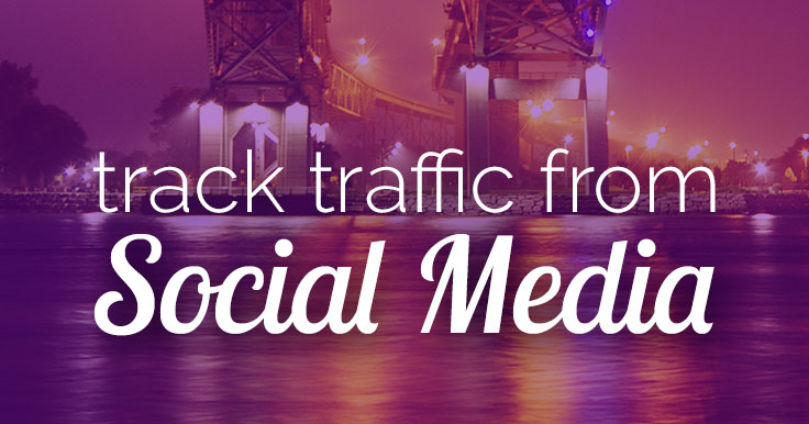 How to Track Blog Traffic from Social Media Easily