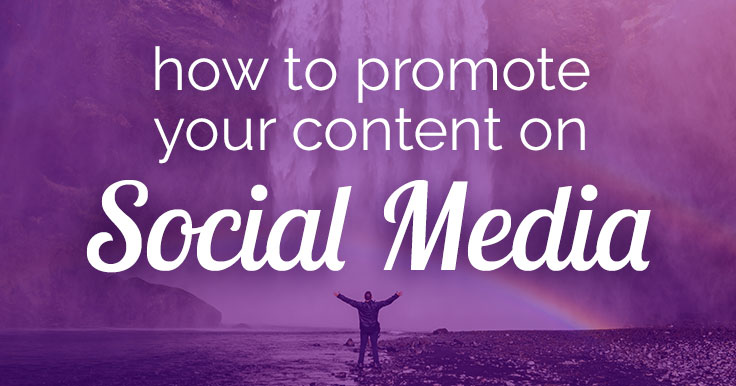 Content Promotion: How to Crush It on Social Media