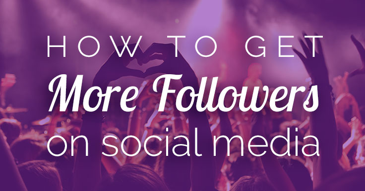 How to Get More Followers on Social Media: REVEALED