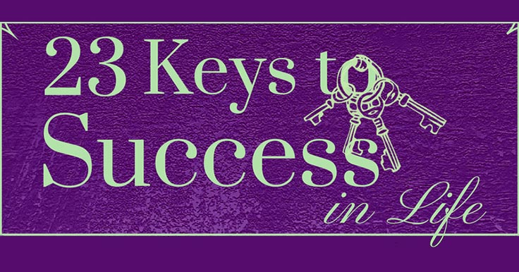 Want to know how to be successful in 2018? Wondering how to make your dreams a reality? Try the simple steps on this infographic: 23 Keys to Success!