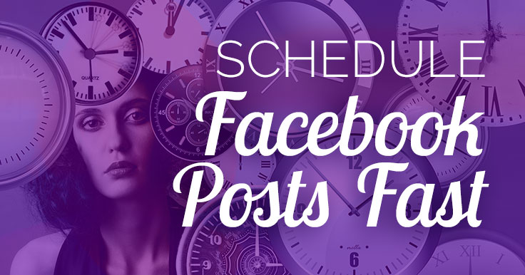 How to Schedule Facebook Posts: 30 Days in 30 Minutes [FREE]