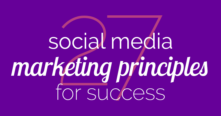 Want to know the best social media principles to succeed online? Here's a colorful infographic and a handy downloadable checklist for convenient reference.