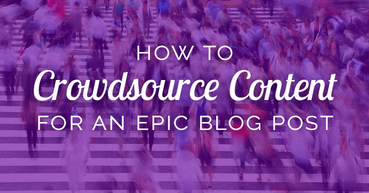 Want a dynamite blog post? Use crowdsourced content! It's a perfect way to interact with your community and gather valuable feedback from them. Here's how.