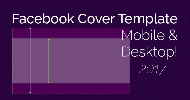 Facebook Cover Photo Mobile AND Desktop Template  Cover Template