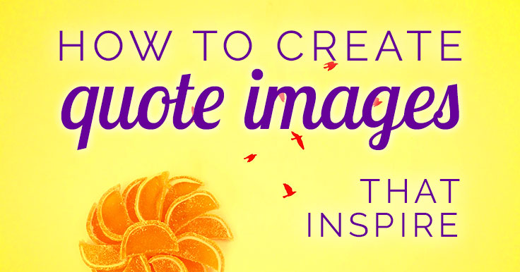 Want to know how to make quote images that build your brand? Learn how to create easy images that work with your social media strategy, not against it!