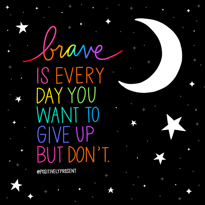 inspirational quote brave is not giving up