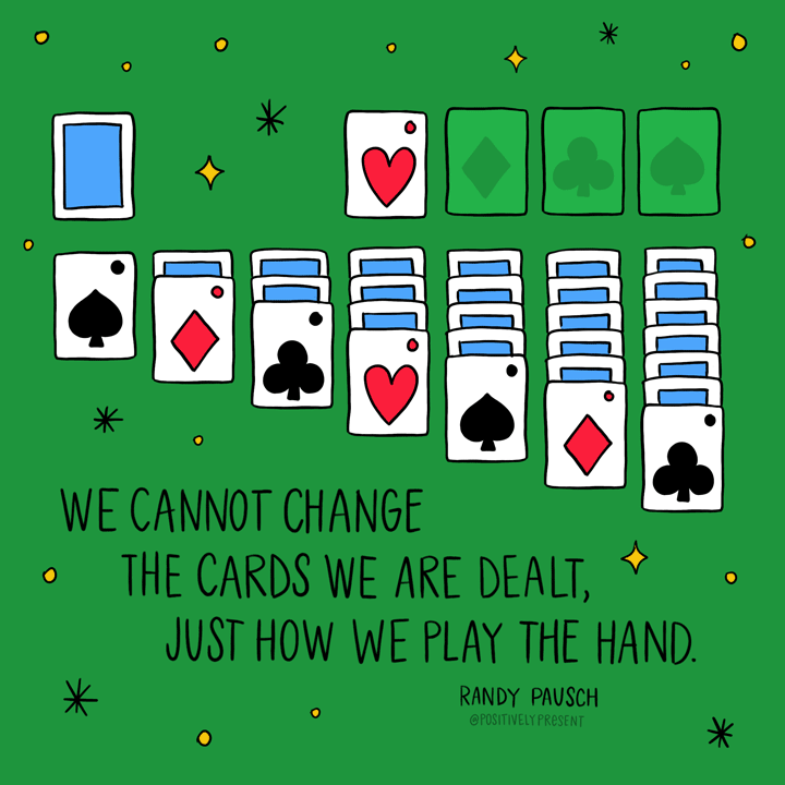 inspirational quote play the hand you're dealt