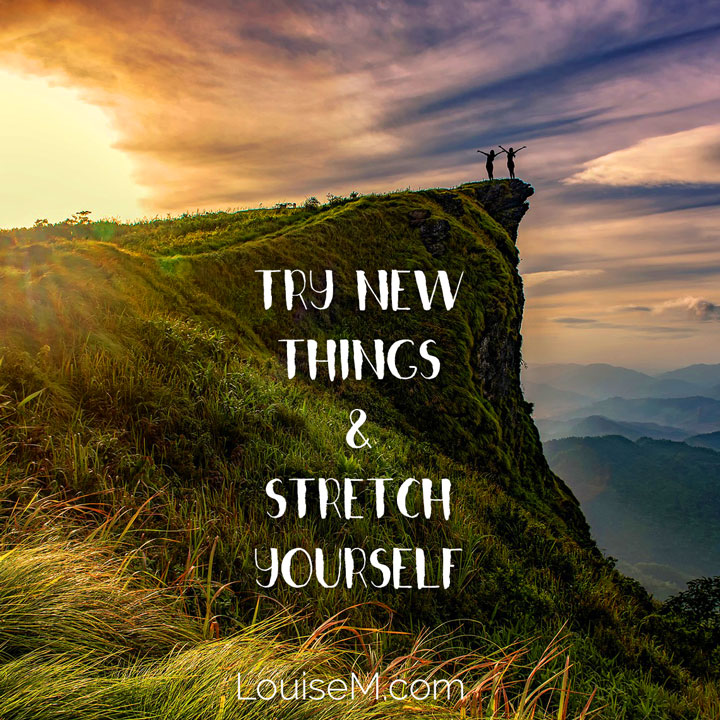 inspirational quote try new things and stretch yourself